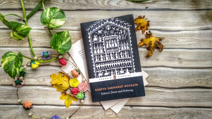 Review: Sultana's Dream and Padmarag