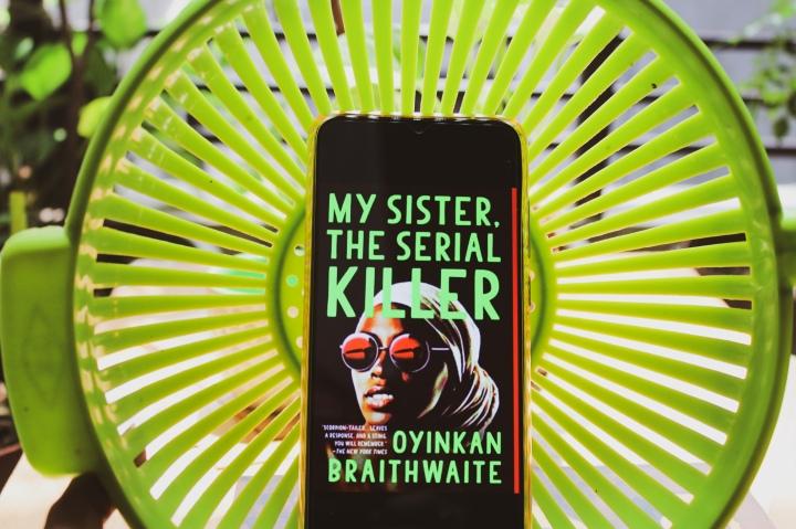 My Sister, the Serial Killer by Oyinkan Braithwaite:★★★.5