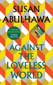 Against the Loveless World by Susan Bulawama